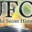 """Scrupulously accurate, intelligently conceived, UFOs: The Secret History is the thinking viewer's guide to the puzzles and paradoxes of an extraordinary phenomenon that continues to haunt our times and trouble our dreams. It is also gorgeously filmed – a feast to eye and mind, a thrilling experience on every level."" […]"