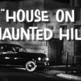"Millionaire playboy Fredrick Loren hosts a party for his 4th wife Annabelle Loren at the ""House On Haunted Hill,"" a house that has seen seven murders, Fredrick invites 5 guests: Lance Schroeder,a pilot, Ruth Bridges, a journalist, Watson Prichard, the owner of The House On Haunted Hill, Nora Manning, a […]"
