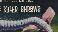 Yikes! Capt. Thorne Sherman (James Best) lands his ship on an isolated island to make a delivery, only to find that mad doctor Marlowe Craigis (Baruch Lumet) is experimenting on shrews there in an attempt to shrink them. The opposite happens, and the shrews become enormous and hungry for human […]