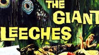 A B Movie science fiction film, Attack of the Giant Leeches, also released as Attack of the Blood Leeches, Demons of the Swamp, She Demons of the Swamp and The Giant Leeches, is a surprisingly entertaining yet typical 1950s cold-war movie; an exploitation of the fear that radiation can mutate […]
